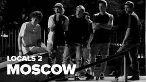 LOCALS 2: Moscow