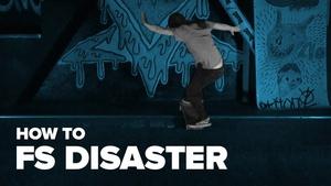 Как сделать фронтсайд дизастер на скейте (How to FS Disaster on a skateboard)