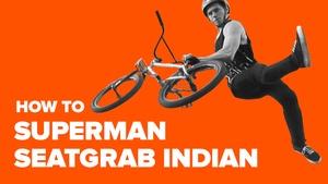 Как сделать супермен ситгреб индиан эйр на BMX (How To Superman Seatgrab Indian Air BMX)
